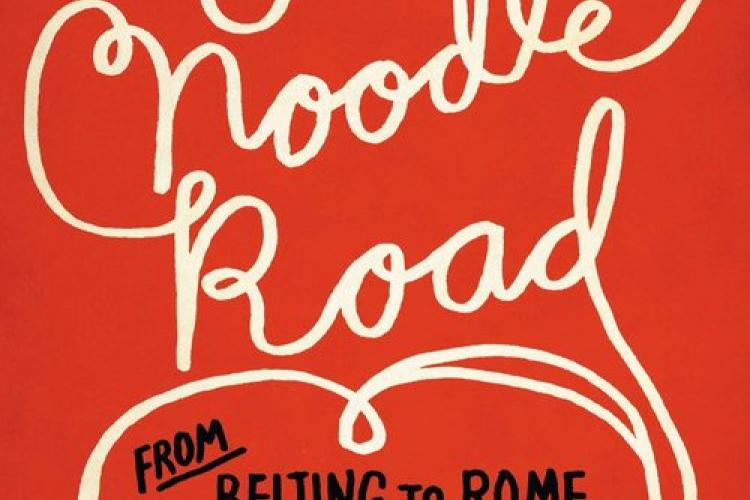 In Search of Spaghetti: Jen Lin-Liu's 'On the Noodle Road: From Beijing to Rome with Love and Pasta'