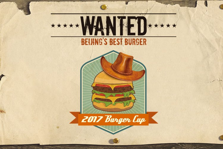 Wanted! Beijing's Best Burger: Saddle Up for the Beijing Burger Cup 2017 on May 20-21
